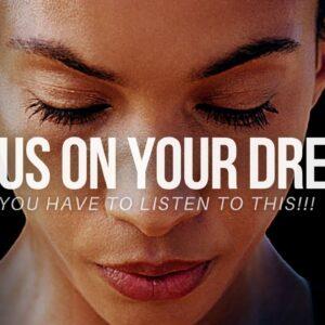FOCUS ON YOUR DREAM    Morning Motivation    Best Motivational Speech