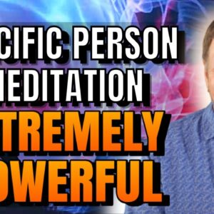 Guided Meditation To Attract A Specific Person: BEWARE Extremely Powerful