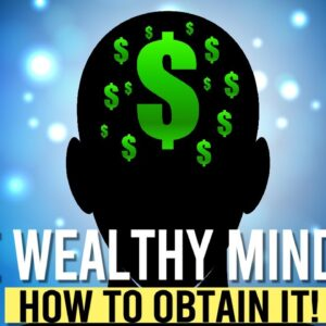 MINDSET of the WEALTHY! (GAME CHANGER!)