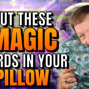 Write These Magic Words & Put Them Under Your Pillow | You Will Be Amazed!