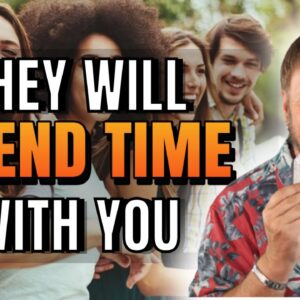Get Someone To Want To Spend Time With You | 6 Easy Steps | Law of Attraction