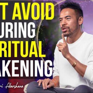 AVOID THIS If You Are Going Through a Spiritual Awakening!
