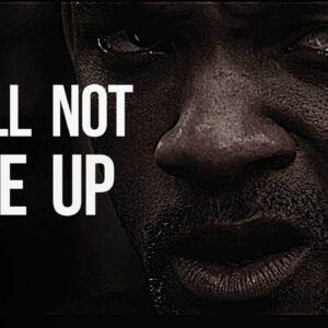I WILL NOT GIVE UP - Best Motivational Speech