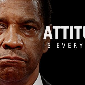 YOUR ATTITUDE IS EVERYTHING - New Motivational Speech