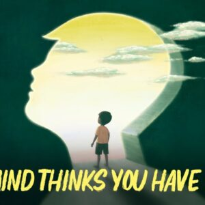YOUR MIND ALREADY BELIEVES YOU HAVE IT!