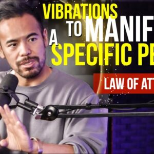 Become the Vibration to Attract a Specific Person | Secrets to Manifest Love Using Law of Attraction