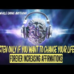 Change Your Life AFFIRMATIONS (only listen if you're ready!)
