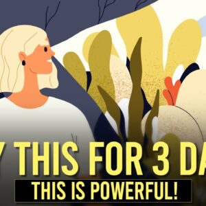 DO THIS FOR 3 DAYS! (watch life begin to change)