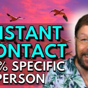 Magical Technique To Get Instant Contact From A Specific Person 100%