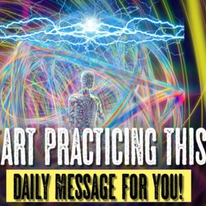 Start Practicing THIS! (daily message)