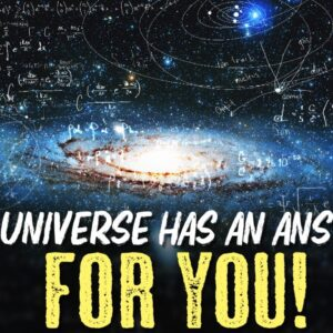 THE UNIVERS HAS AN ANSWER FOR YOU! (if you see this!)