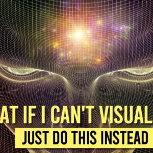 """""""What If I Can't Visualize?"""" START DOING THIS INSTEAD!"""