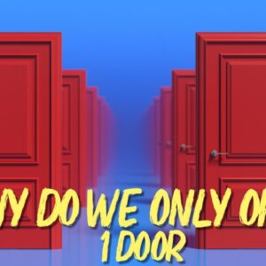 Why Do We ONLY OPEN ONE DOOR! ( when there is infinite to choose from)