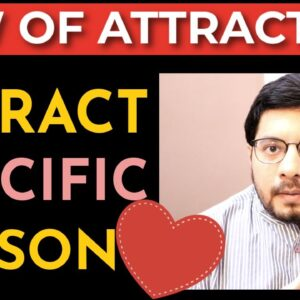 MANIFESTATION #229: 🔥 Attract SPECIFIC PERSON with Law of Attraction | Manifest Love, Soulmate