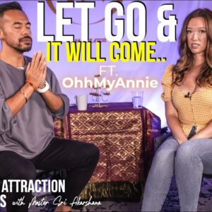 Let Go and It Will Come.. | Law of Attraction [Ft. OhhMyAnnie]