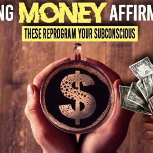 MORNING MONEY AFFIRMATIONS | Subconscious Reprogram (listen every morning)