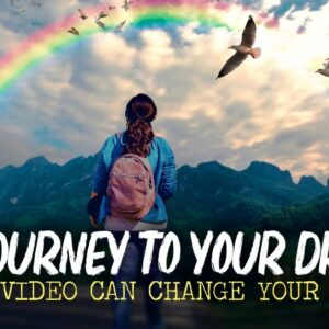 The Journey - The Road To Your Dreams (motivation video)
