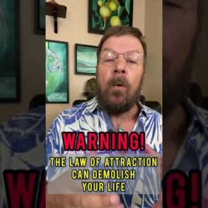 The Law of Attraction can Demolish Your Life