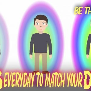 DO THIS EVERYDAY TO MATCH YOUR DESIRE! (5 mins or less!)