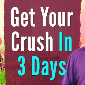 How To Get Your Crush In Three Days | Specific Person | Law of Attraction