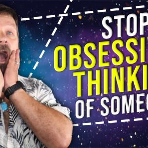 How To Stop Obsessively Thinking of Someone