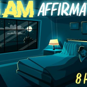 I AM AFFIRMATIONS | 8 HOURS! | REPROGRAM YOUR MIND WHILE YOU SLEEP!