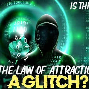 Is The Law Of Attraction.. A GLITCH? (this video might prove that)